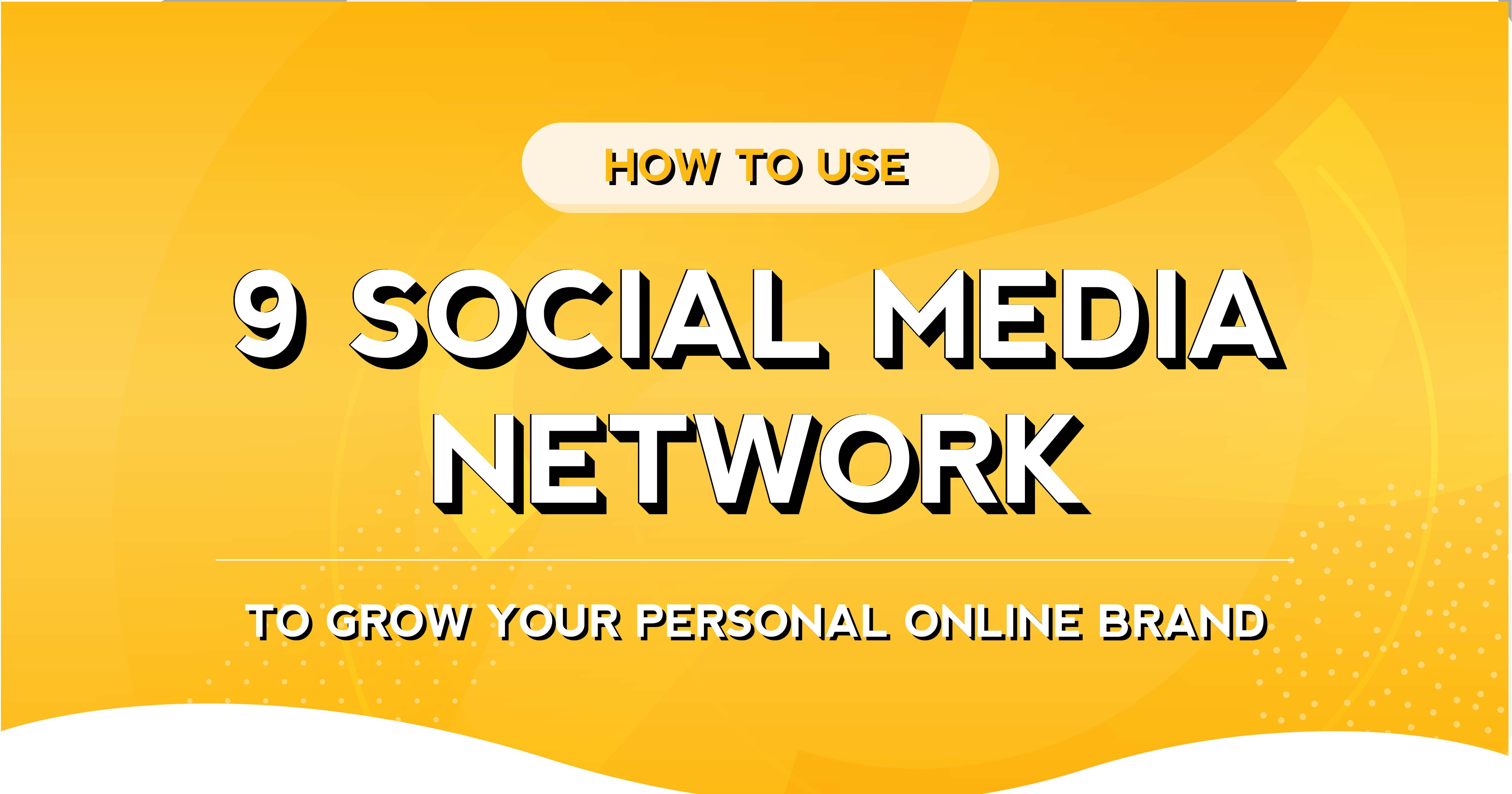 9 Social Media Network to Grow Your Personal Online Brand