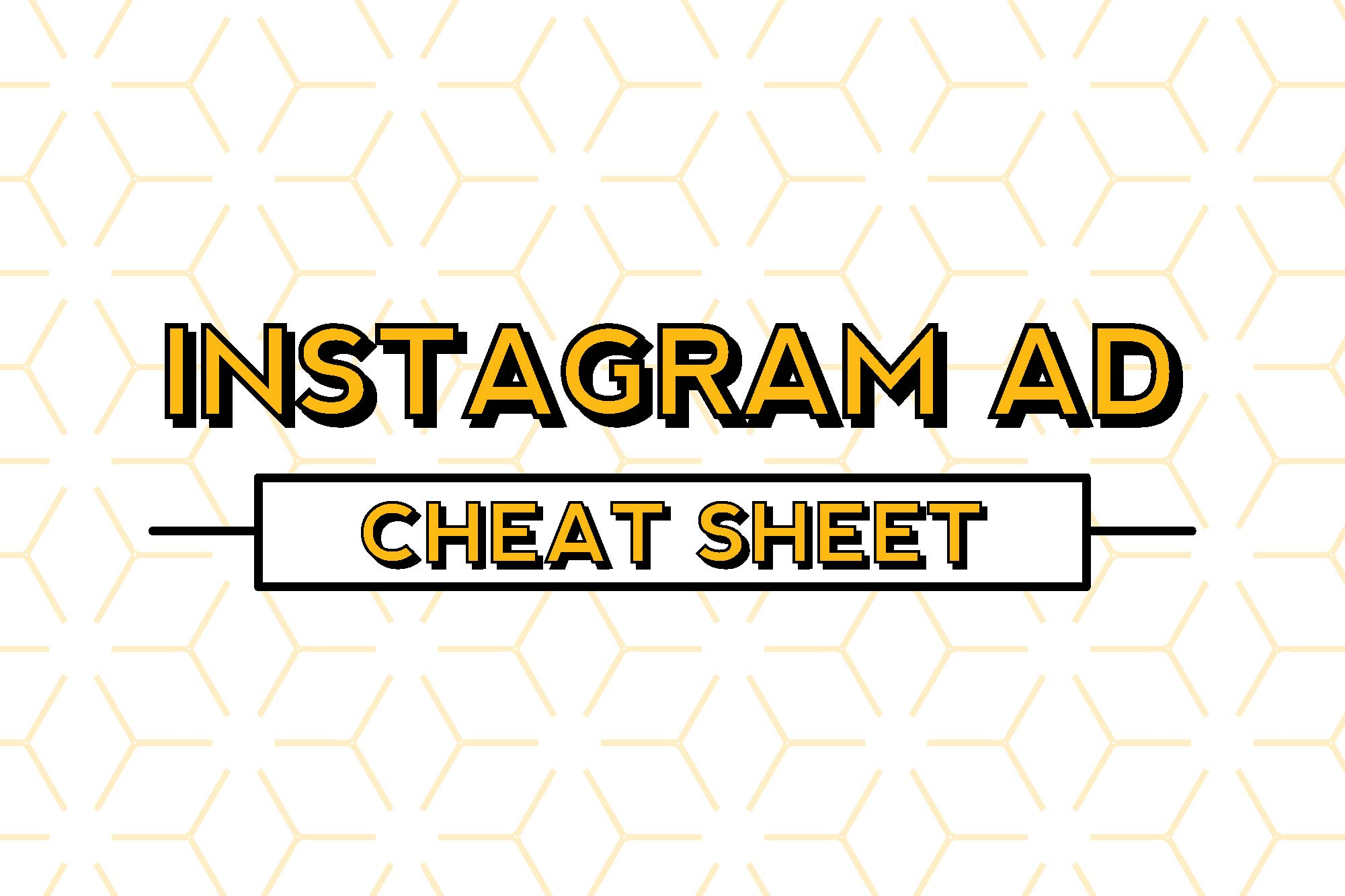 Instagram Ad Cheat Sheet