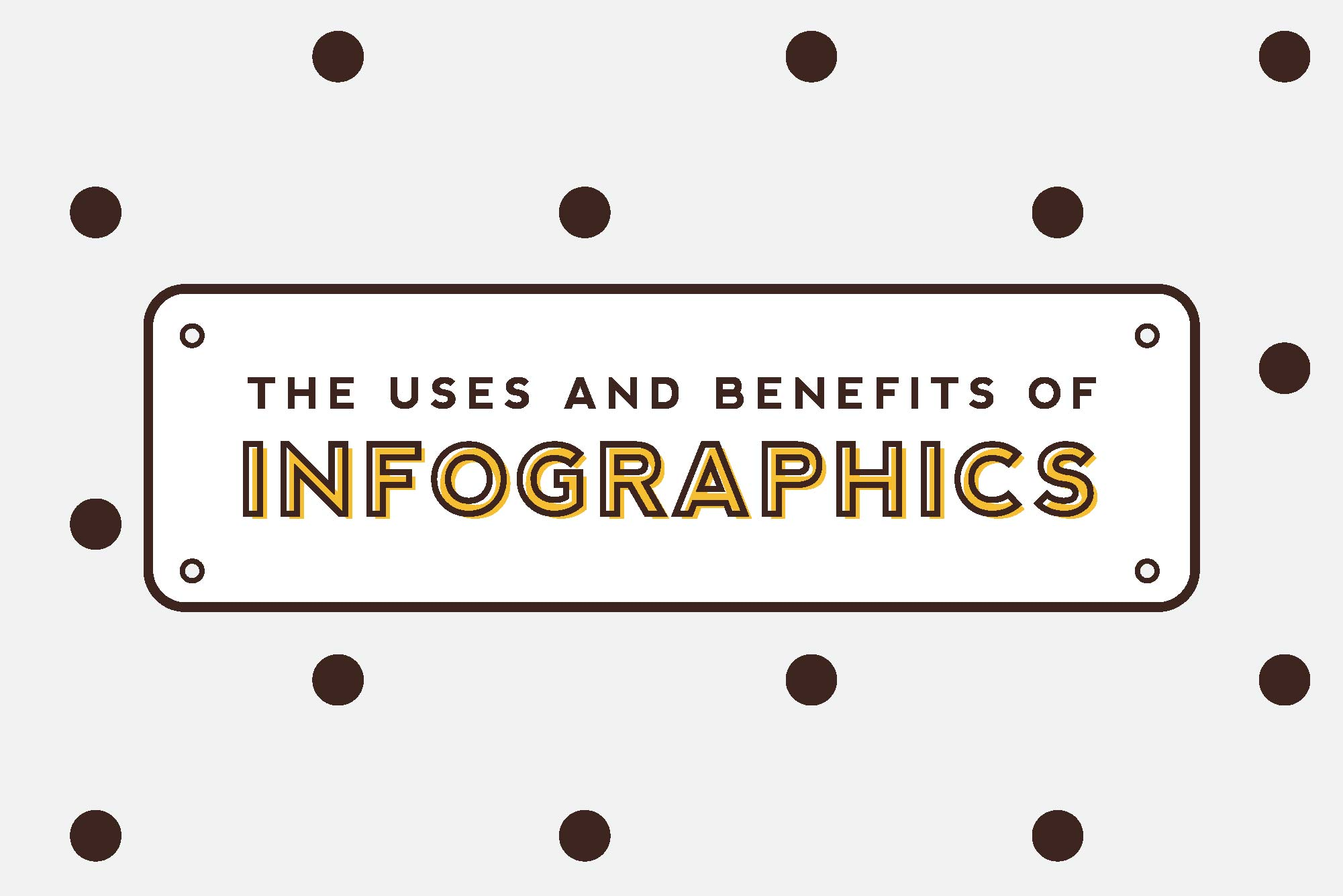 The Uses and Benefits of Infographics