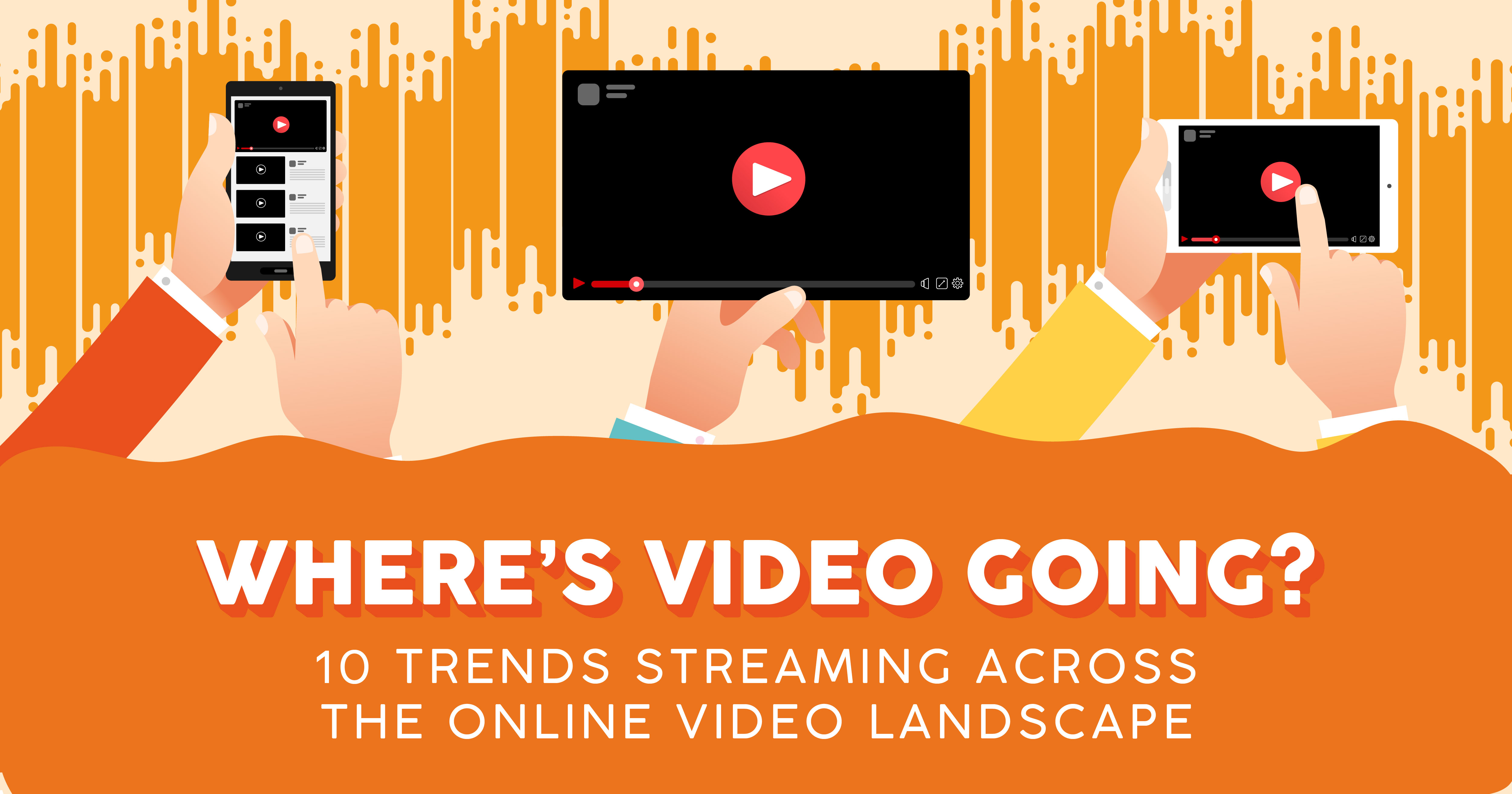 10 Trends Streaming Across The Online Video Landscape