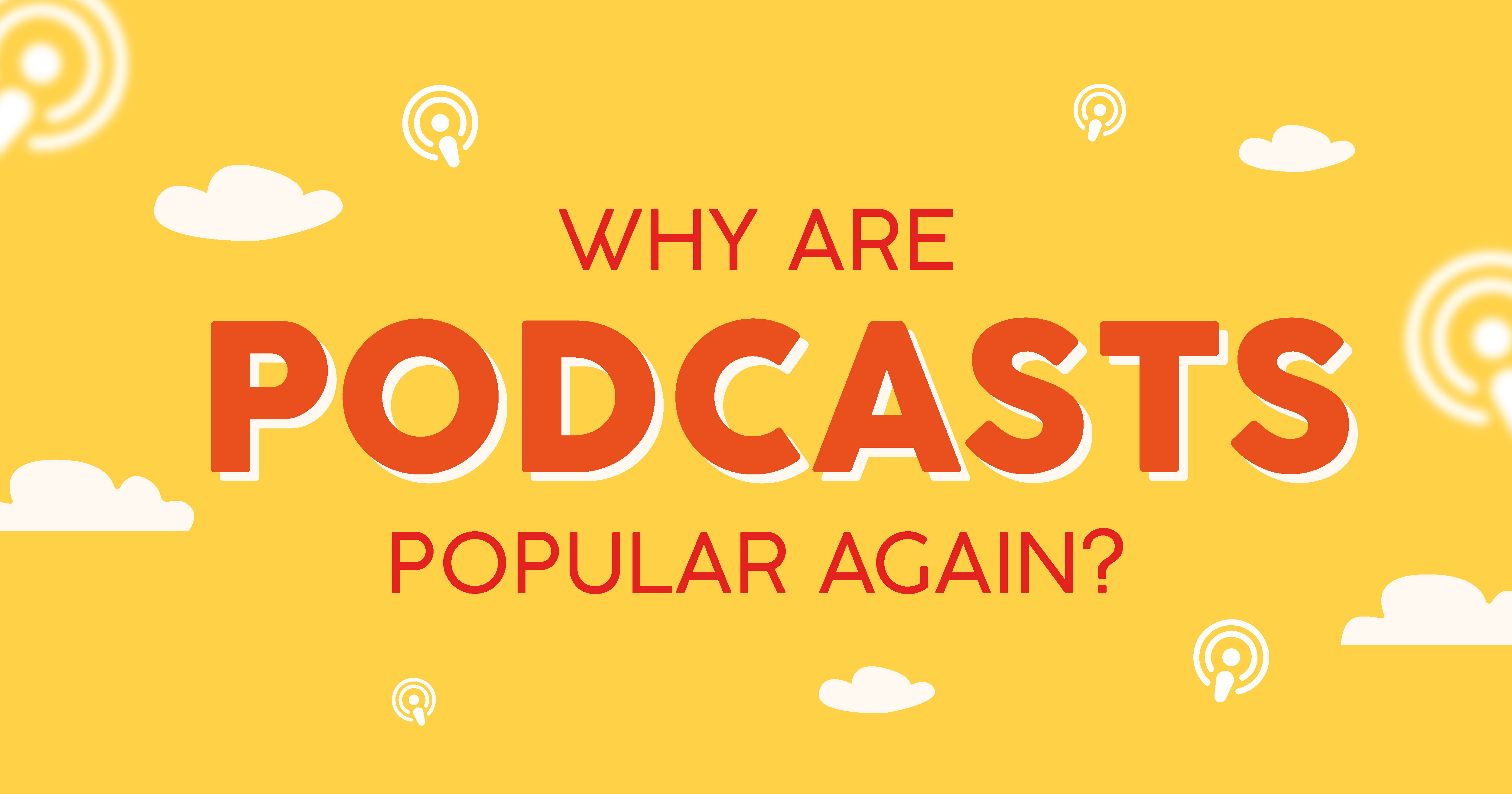 Why Are Podcasts Popular Again
