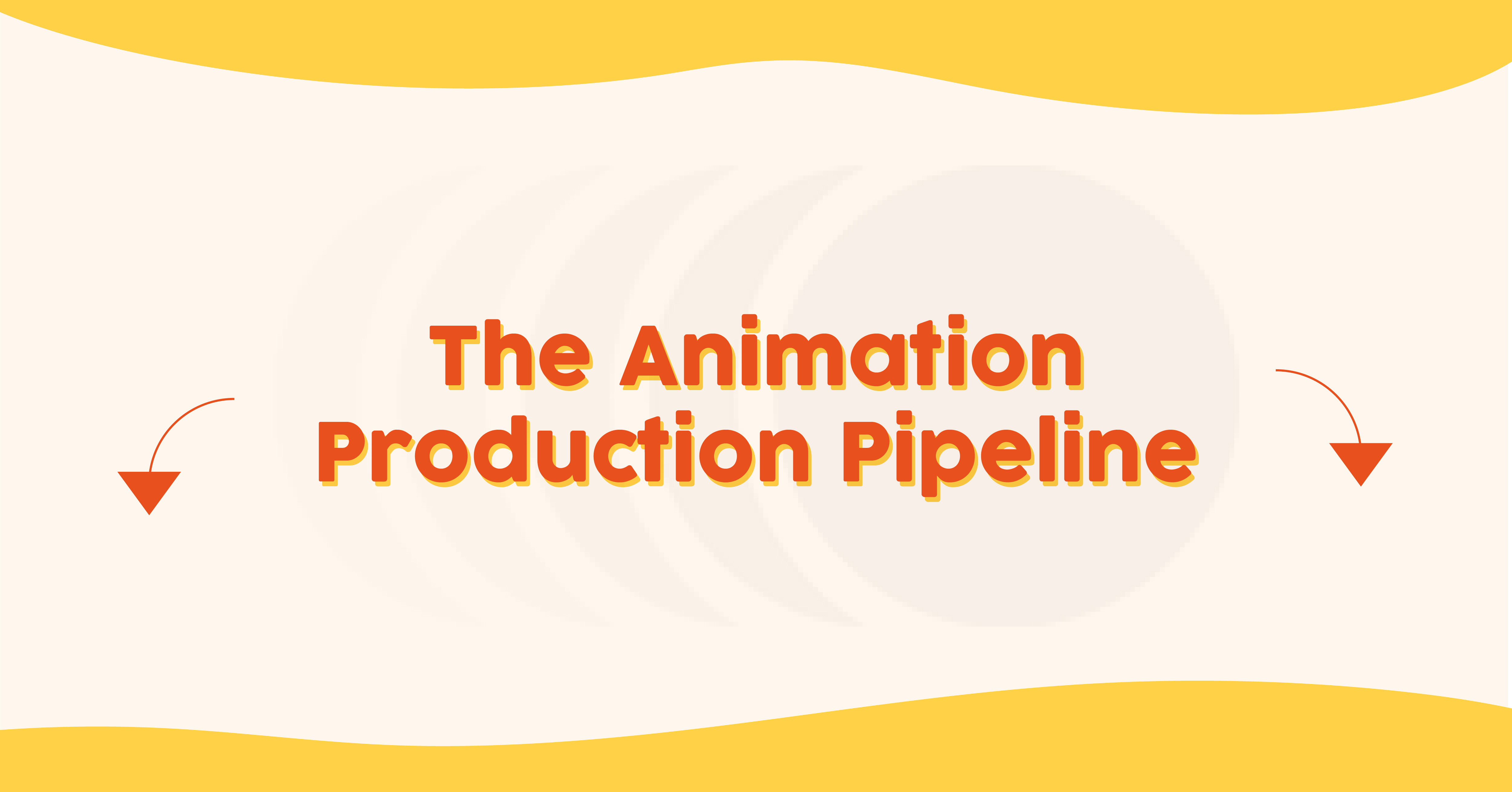 The Animation Production Pipeline
